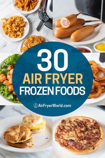 Best Air Fryer Frozen Foods that's Air Fried | Guide to Air Frying Frozen Foods | AirFryerWorld.com