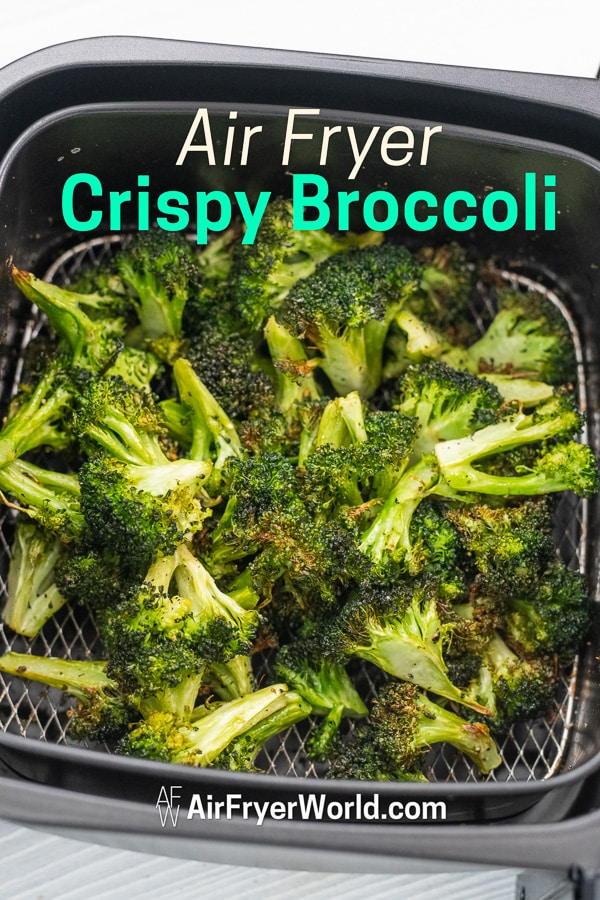 Easy Air Fried Broccoli Recipe in the Air Fryer in a basket