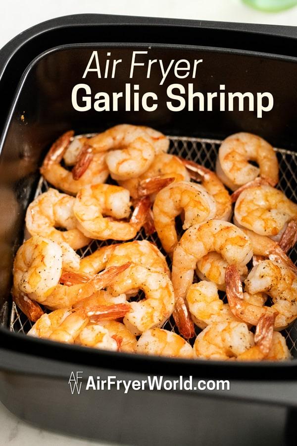 Air Fried Garlic Shrimp Recipe in Air Fryer in a basket