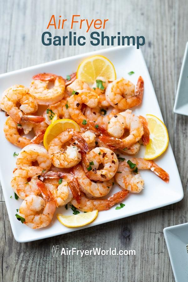 Air Fried Garlic Shrimp Recipe in Air Fryer on a plate