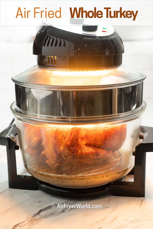 Air Fried Whole Turkey In Air Fryer for Thanksgiving | AirFryerWorld.com
