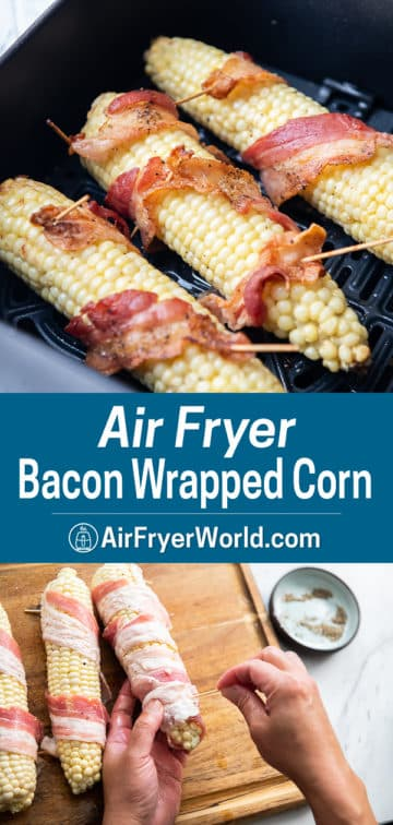 Air Fryer Bacon Wrapped Corn on The Cob step by step photos
