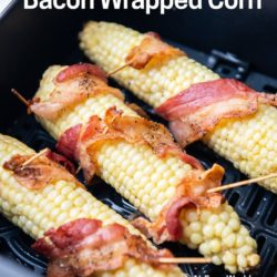 Air Fryer Bacon Wrapped Corn on The Cob | AirFryerWorld.com