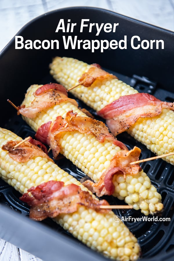 Air Fryer Bacon Wrapped Corn on The Cob in basket