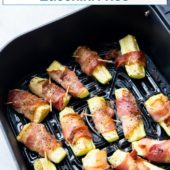 Air Fryer Bacon Wrapped Zucchini Fries Recipe - AirFryerWorld.com