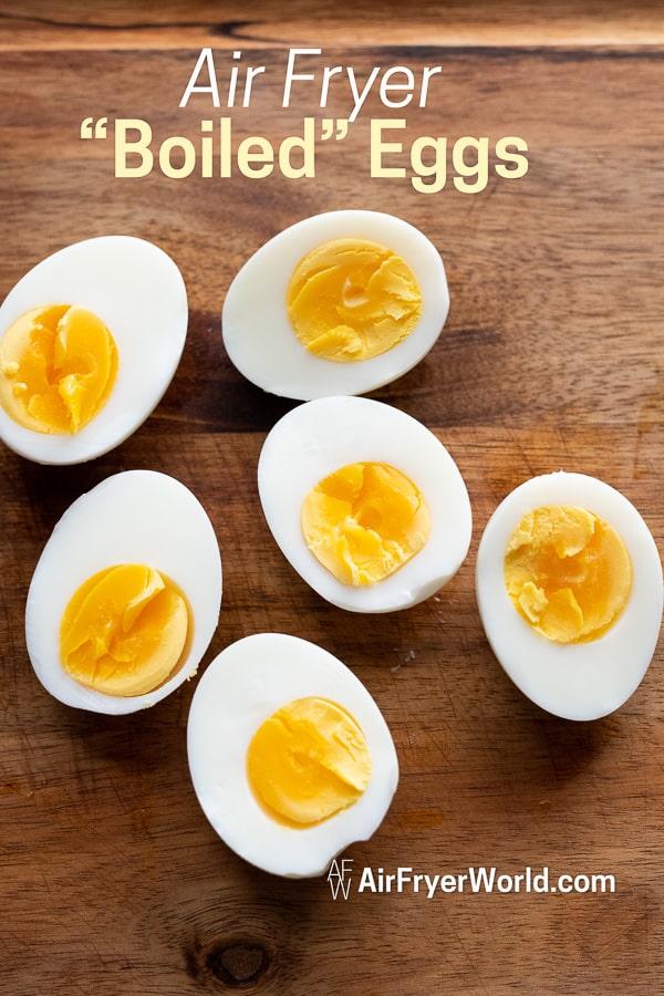 Easy Air Fried Boiled Eggs Recipe in Air Fryer on a cutting board