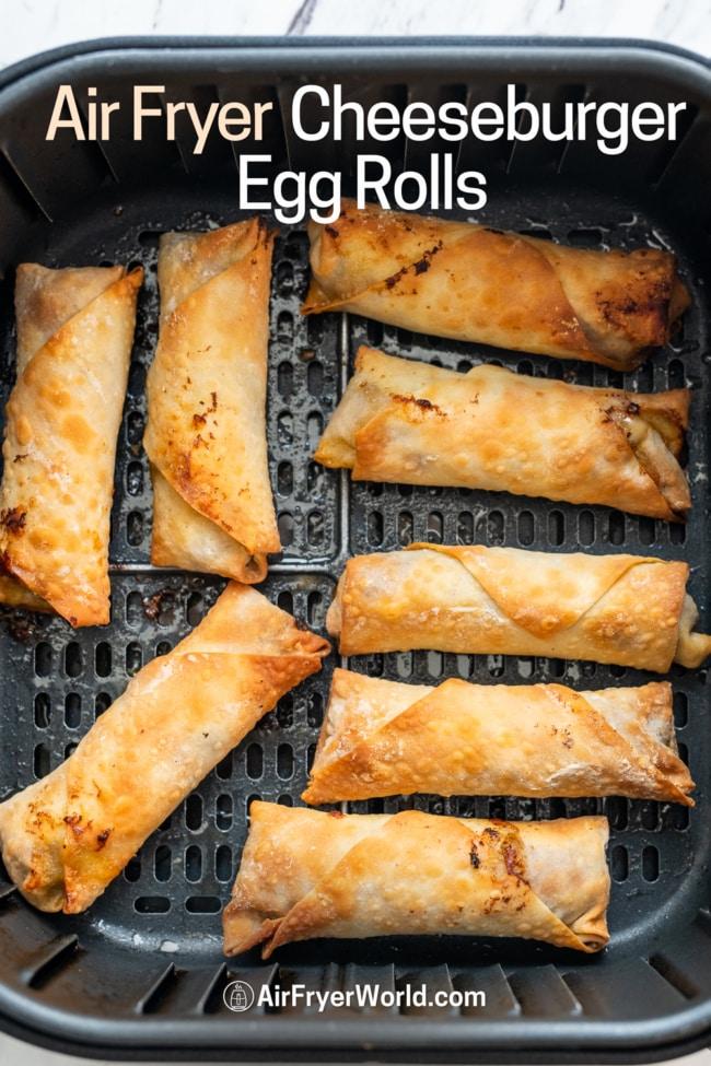Air Fryer Cheeseburger egg rolls in basket