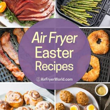 Air Fryer Easter Recipes and Best Air Fried Brunch Recipes in Air Fryer   AirFryerWorld.com