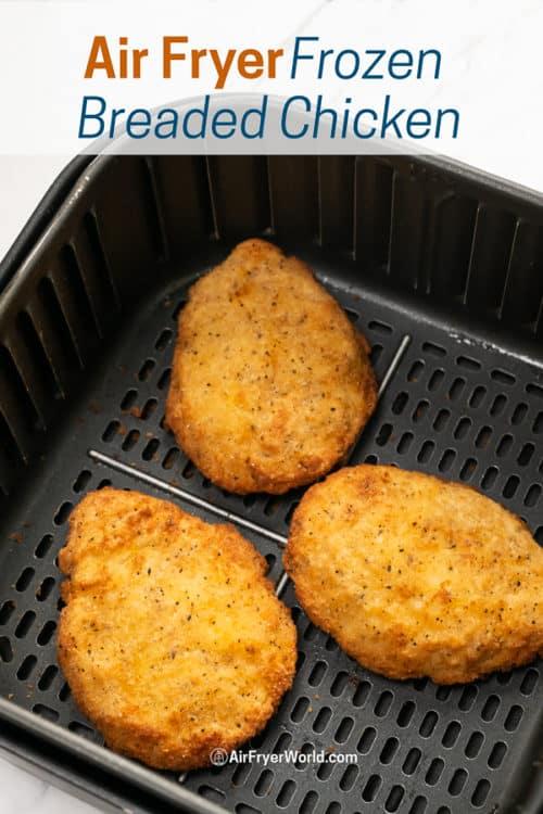 Air Fryer Frozen Breaded Chicken Breasts in a basket