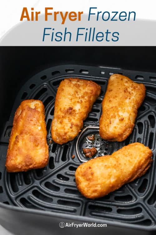 Air Fryer Frozen Fish Fillet or Fish Patty in a basket
