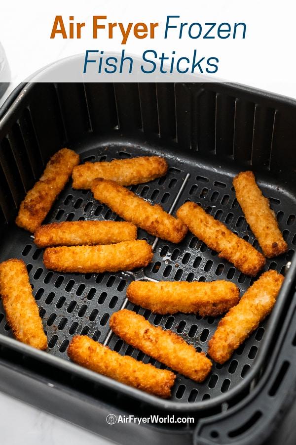 Air Fryer Frozen Fish Sticks or Fish Fingers Recipe in a basket