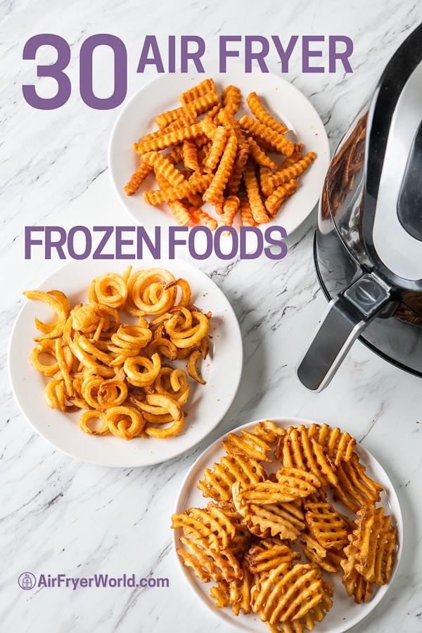 Best Air Fryer Frozen Foods that's Air Fried   Guide to Air Frying Frozen Foods   AirFryerWorld.com