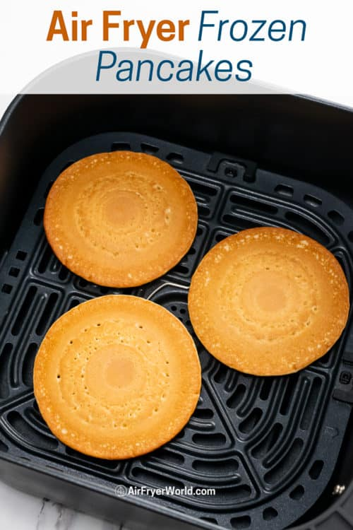 Air Fryer Frozen Pancakes or Hot Cakes in the Air Fryer in a basket