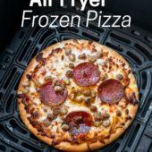 Air Fryer Frozen Pizza (Personal Size)