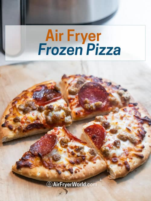 Air Fried Frozen Pizza Recipe in Air Fryer on a cutting board