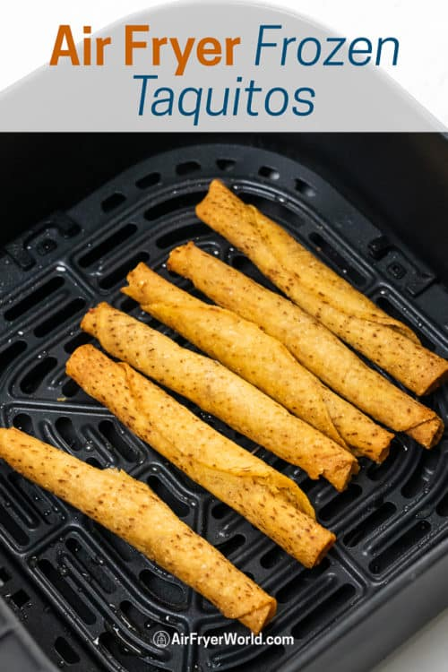 Air Fried Frozen Taquitos in a basket
