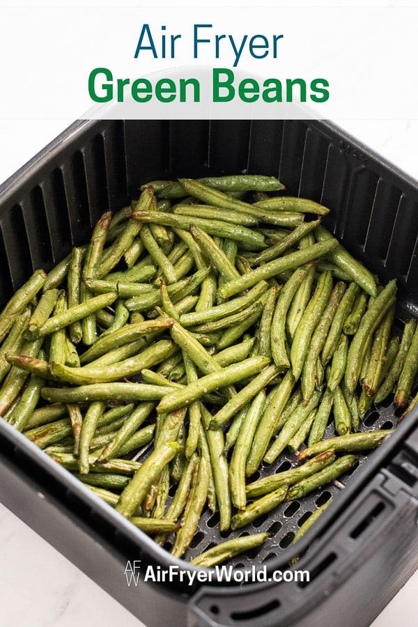 Air Fried Green Beans Recipe in Air Fryer in a basket