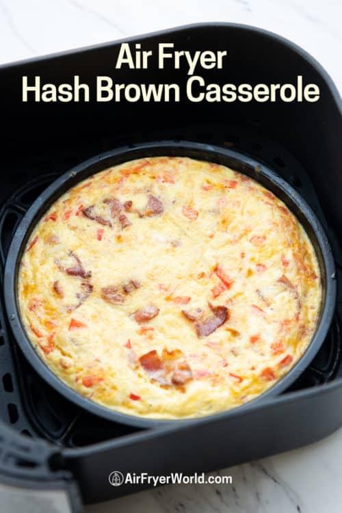Air Fryer Hash Brown Breakfast Casserole in a basket