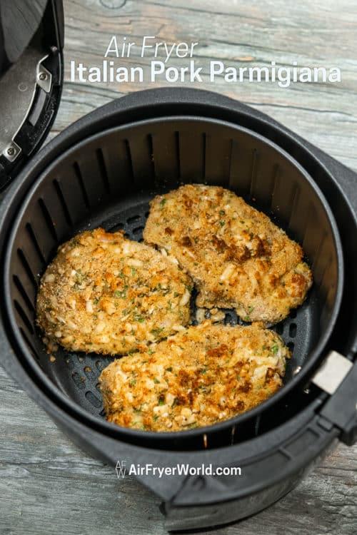 Easy Air Fried Italian Pork Parmigiana Recipe in Air Fryer in a basket