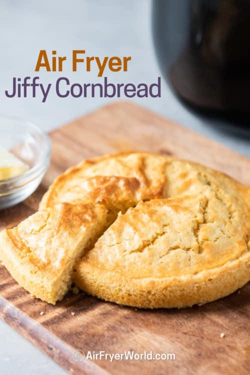 Air fryer Jiffy Cornbread recipe on cutting board