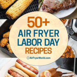 Air Fryer Labor Day Recipes | AirFryerWorld.com