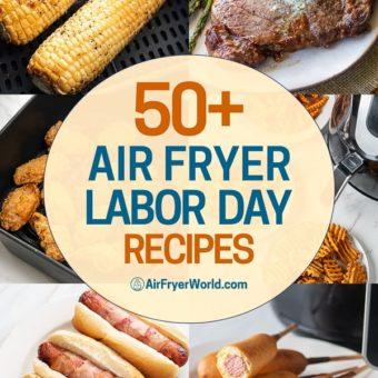 Air Fryer Labor Day Recipes | AirFryerWorld.com