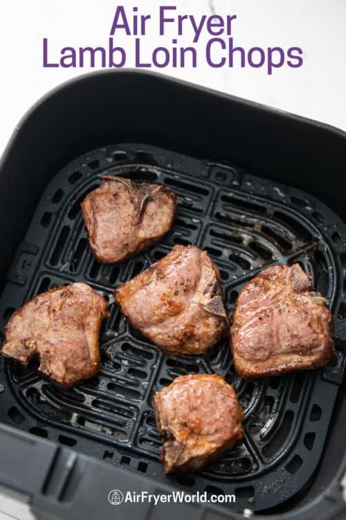 Air Fryer Lamb Loin Chops Recipe in a basket