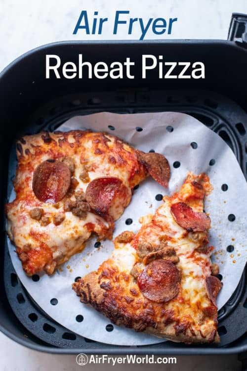 How to reheat pizza in air fryer on a basket