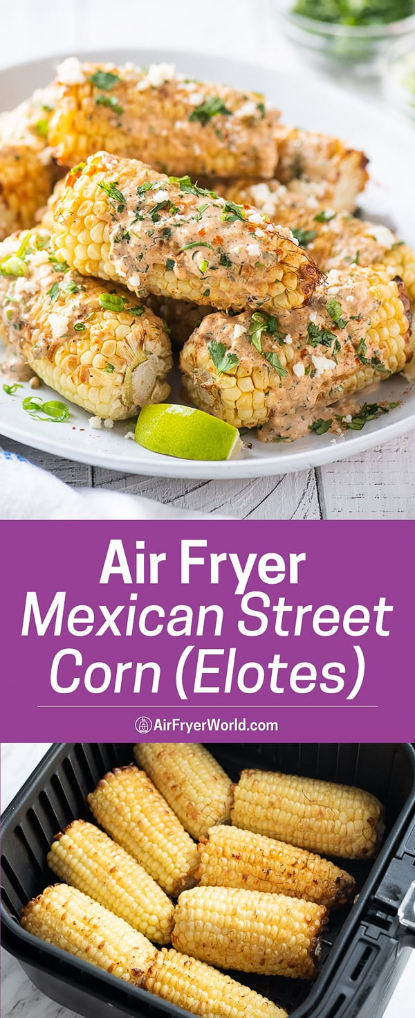 Plate of stacked Mexican street corn with cheese spread and in an air Fryer basket from airfryerworld.com