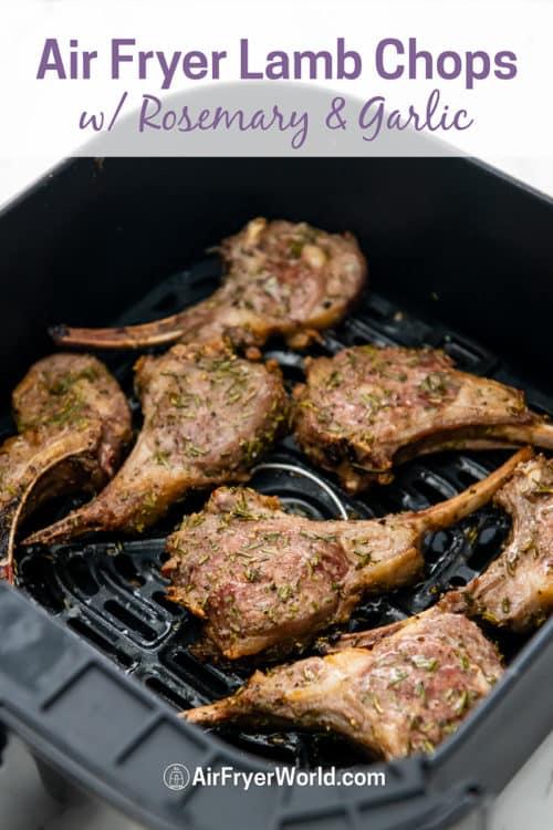 Air Fryer Lamb Chops with Rosemary Garlic in basket