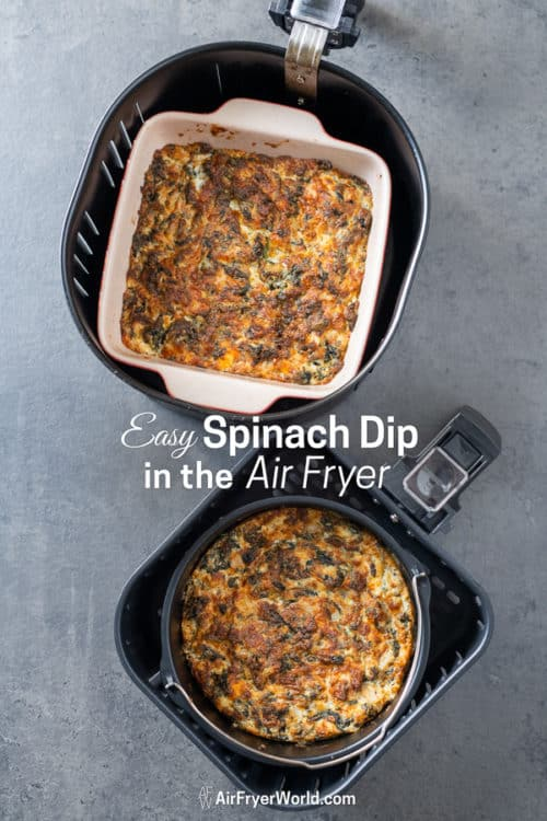 Easy Air Fried Spinach Dip in the Air Fryer in a basket
