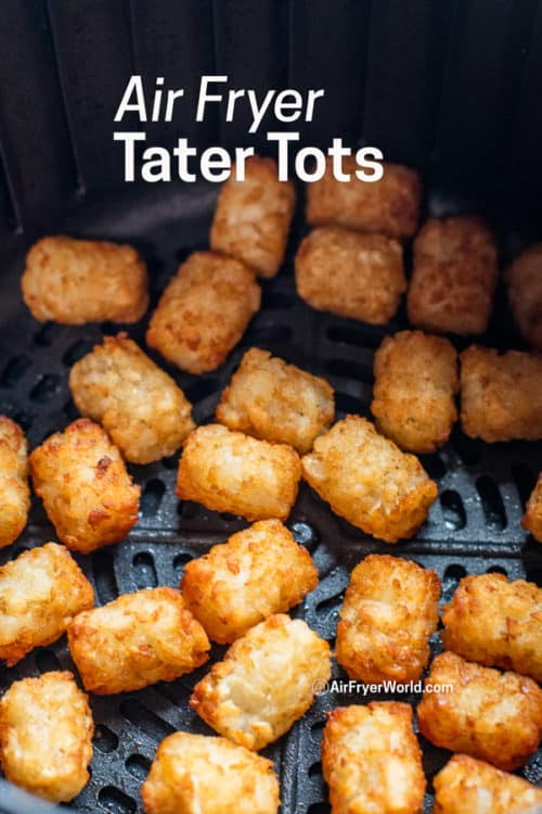 Air fried frozen tater tots in the air fryer in a basket