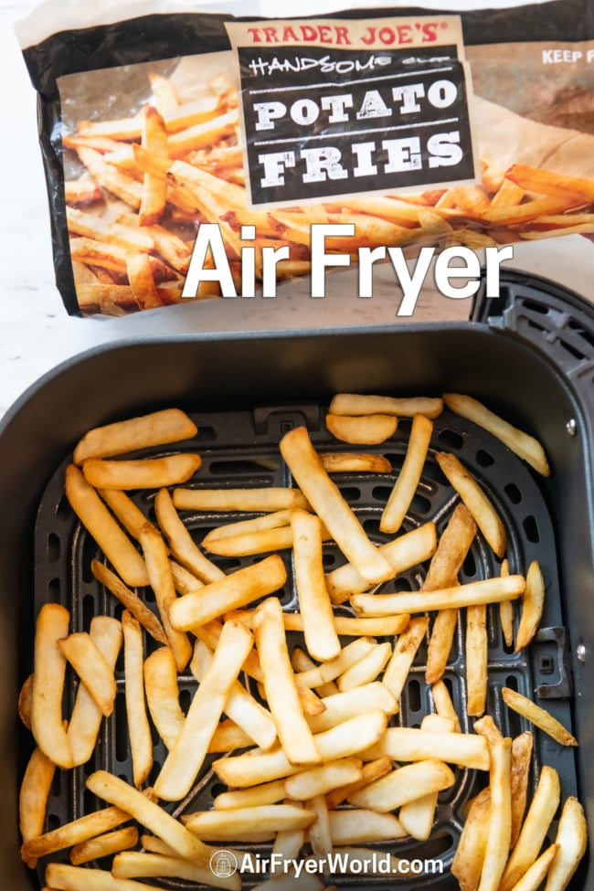 Air Fryer Trader Joe's Handsome Cut French Fries in basket