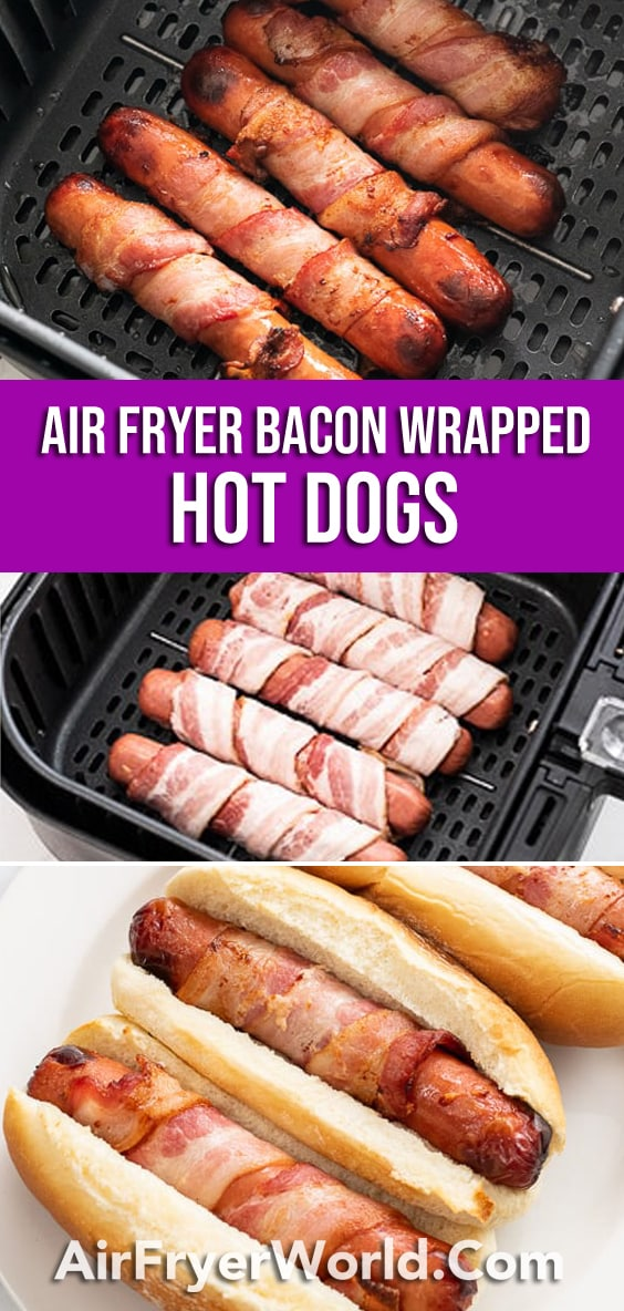 Air Fryer Bacon Wrapped Hot Dogs | AirFryerWorld
