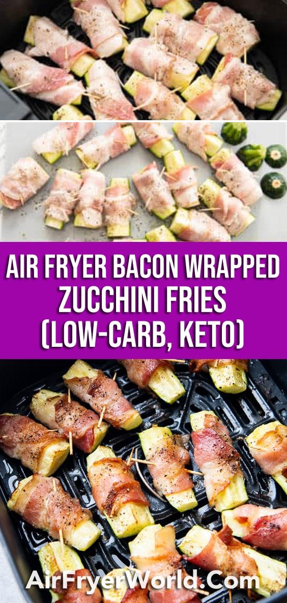 Air Fryer Bacon Wrapped Zucchini Fries Recipe - AirFryerWorld.com