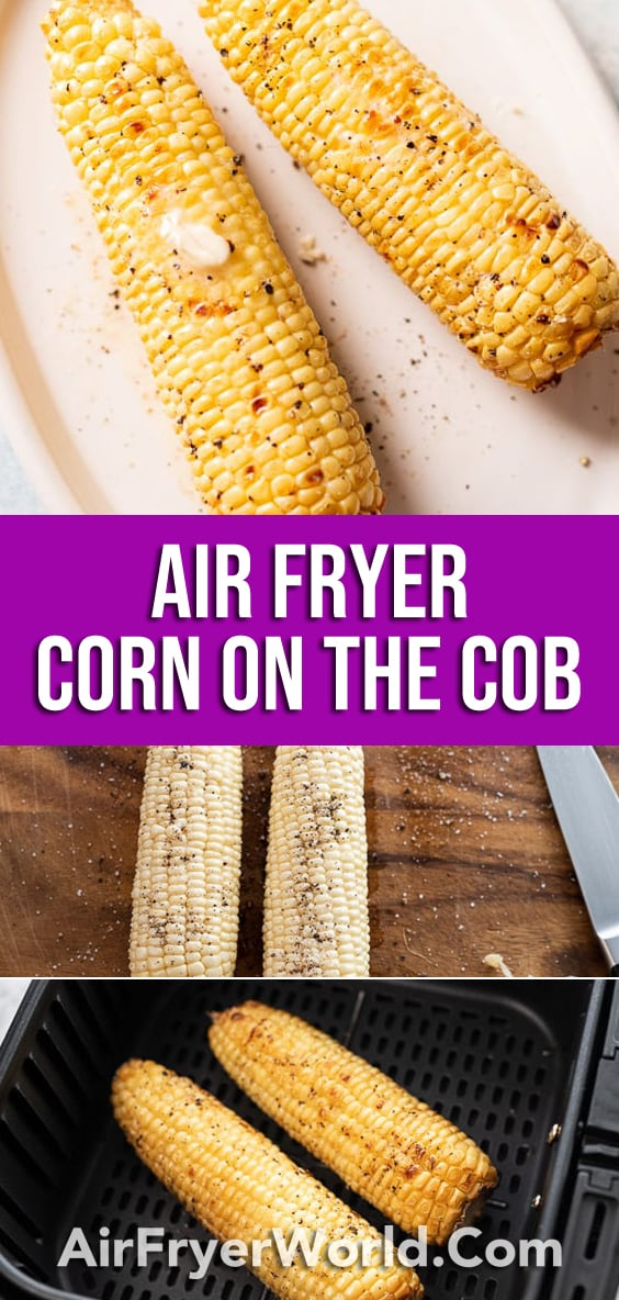 How to Cook Air Fried Corn on Cob in Air Fryer Recipe   AirFryerWorld.com