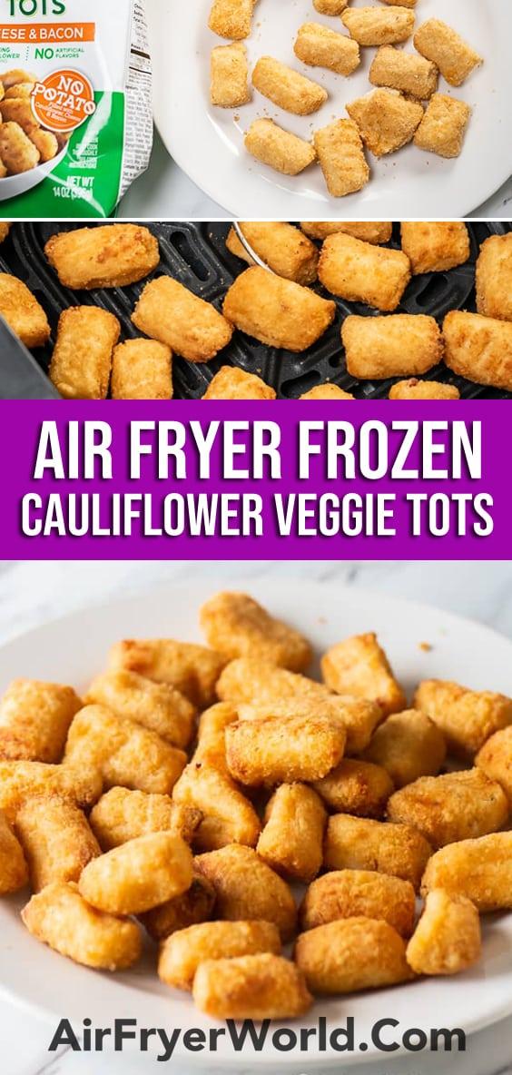 Air Fryer Frozen Veggie Tots Cauliflower Healthy Snacks | AirFryerWorld.com
