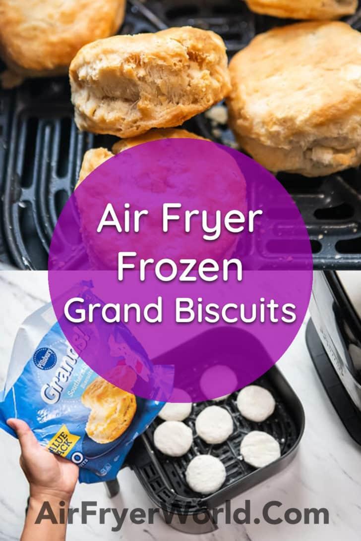 Air Fryer Frozen Grands Biscuits that's Air Fried   AirFryerWorld.com