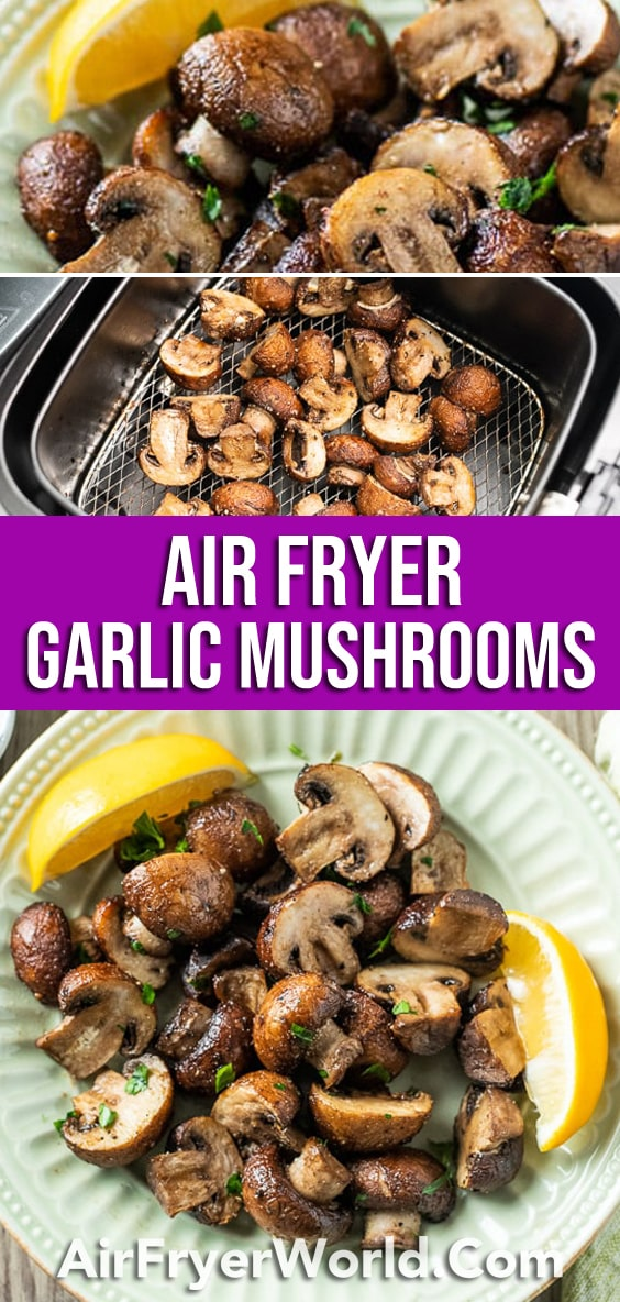 Air Fried Garlic Mushrooms Recipe in the Air Fryer   AirFryerWorld.com