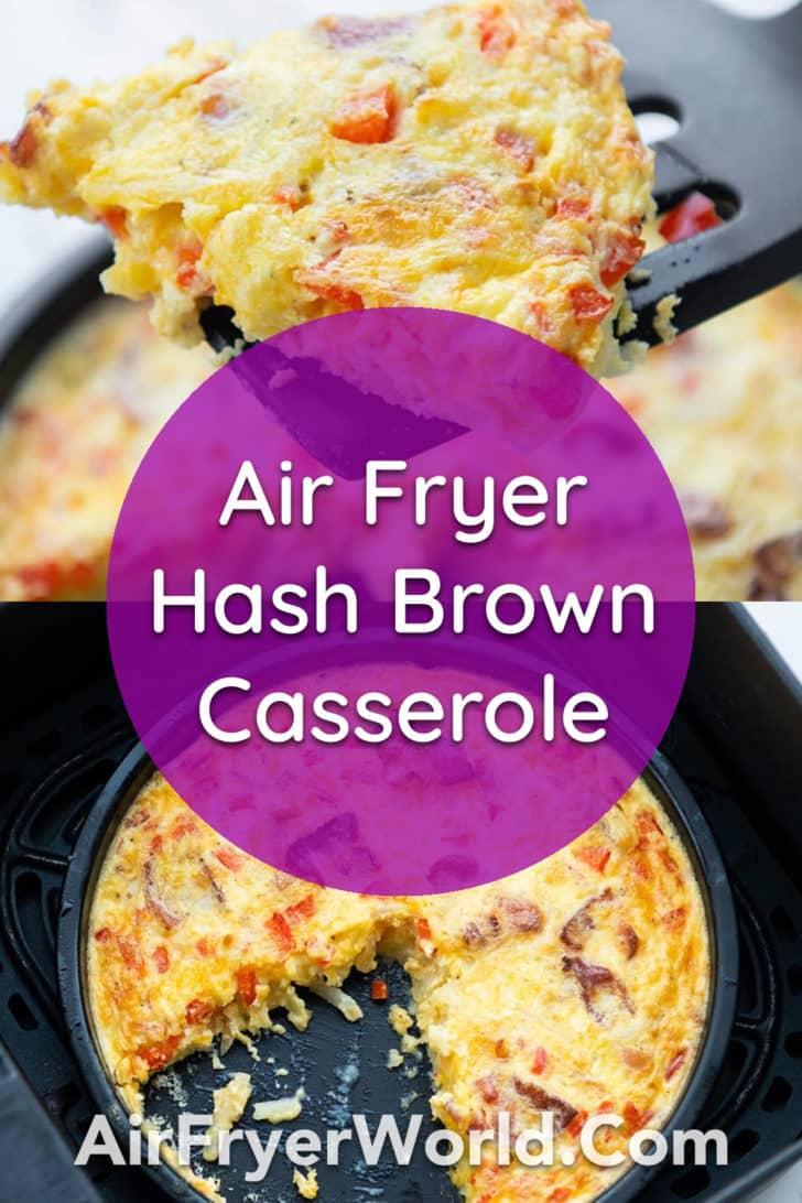 Air Fryer Hash Brown Breakfast Casserole - AirFryerWorld.com