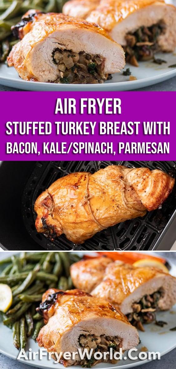 Air Fryer Stuffed Turkey Breast Roll with Bacon, Mushroom, Kale or Spinach   AirFryerWorld.com