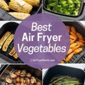 Best Air Fryer Vegetables Collage