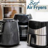 Best Air Fryers of 2020: Reviews of Top Air Fryers