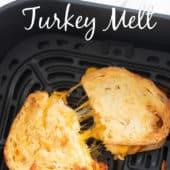 Air Fryer Turkey Melt Sandwich