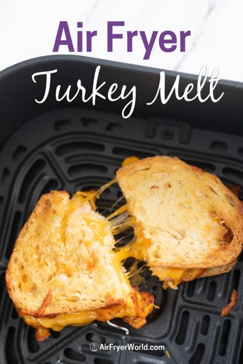 Grilled turkey melt sandwich in an air fryer basket